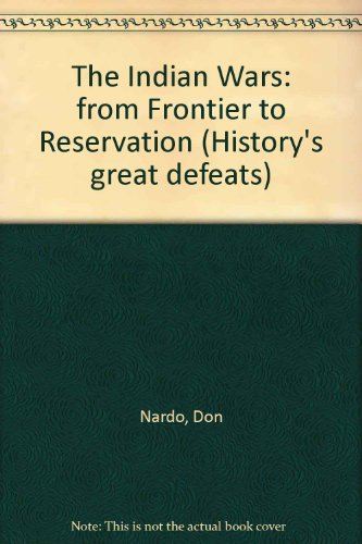 9781560068914: History's Great Defeats - The Indian Wars: From Frontier to Reservation