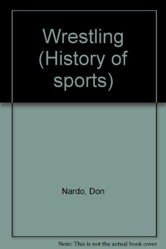 9781560068938: Wrestling (History of Sports)