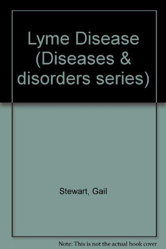 Diseases and Disorders - Lyme Disease