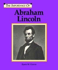 Abraham Lincoln (Importance of): Graves, Karen M.