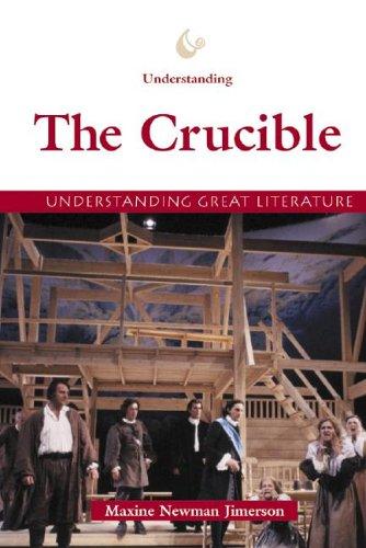 Understanding Great Literature - Understanding The Crucible: M. N. Jimerson;