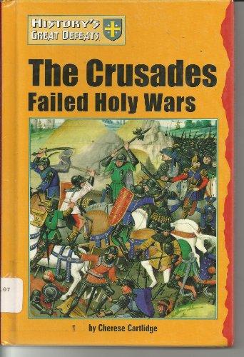 History's Great Defeats - The Crusades: Failed: Cherese Cartlidge