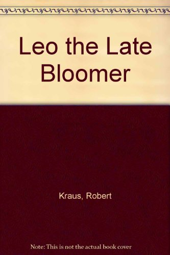 Leo the Late Bloomer (9781560080343) by Robert Kraus