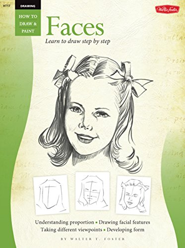 FACES/ Learn To Draw Step By Step (How to Draw & Paint) (Vol 1): Foster, Walter