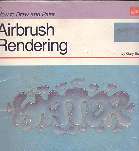 9781560100256: Airbrush Rendering (How to Draw and Paint