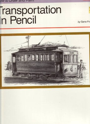 Transportation in Pencil (How to Draw & Paint Series) (1560100672) by Gene Franks
