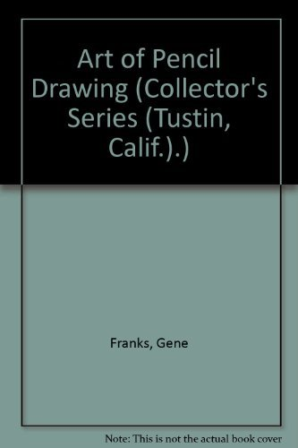9781560100829: Art of Pencil Drawing (Collector's Series )