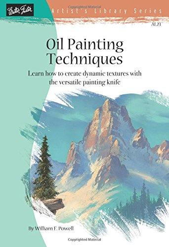 9781560101260: Oil Painting Techniques (AL23): Learn How to Create Dynamic Textures with the Versatile Painting Knife (Artist's Library)