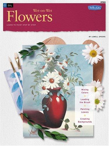 9781560101529: Flowers Wet-On-Wet (Wet-on-wet Workshop) (v. 1)
