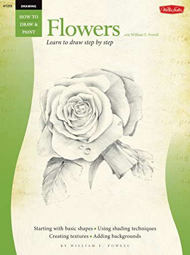 9781560101543: Drawing: Flowers with William F. Powell: Learn to Paint Step by Step (How to Draw and Paint Series)