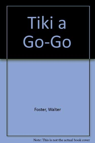 Tiki a Go-Go (9781560101598) by Walter Foster