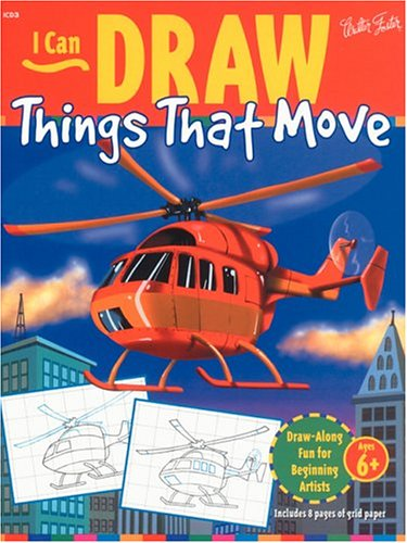 I Can Draw Things That Move (I Can Draw Series) (9781560101727) by Walter Foster