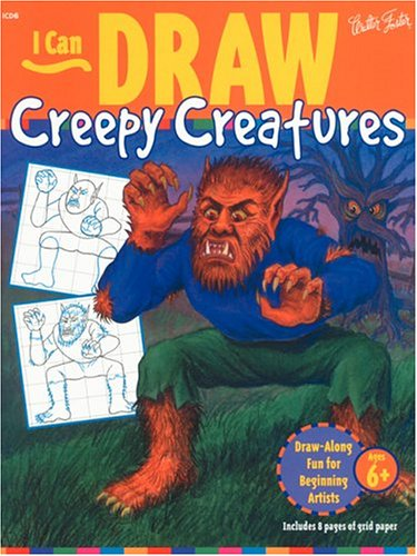 I Can Draw Creepy Creatures (I Can Draw: No 6) (156010175X) by Walter Foster