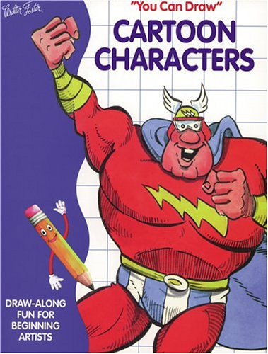 You Can Draw Cartoon Characters (You Can Draw S.) (9781560104209) by Mary Grace Eubank