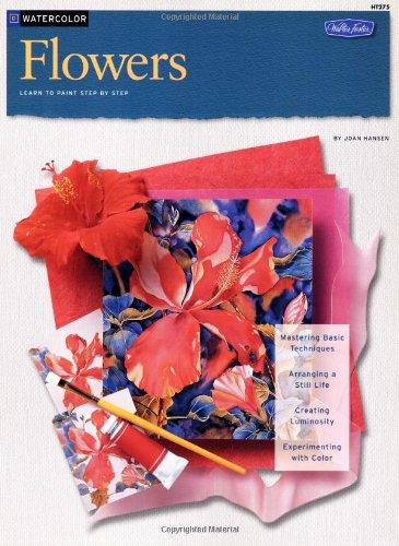 Watercolor: Flowers (How to Draw & Paint/Art Instruction Program): Hansen, Joan