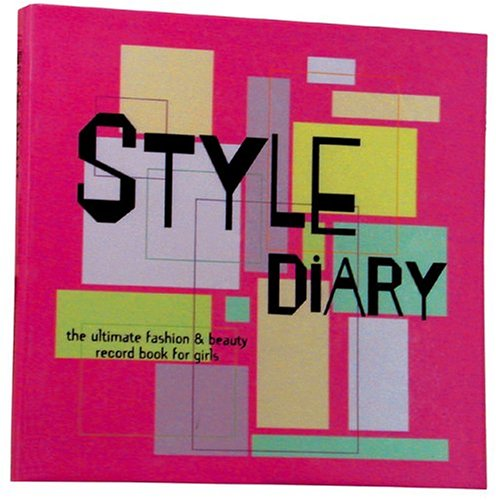 9781560106173: Style Diary: The Ultimate Fashion & Beauty Record Book for Girls