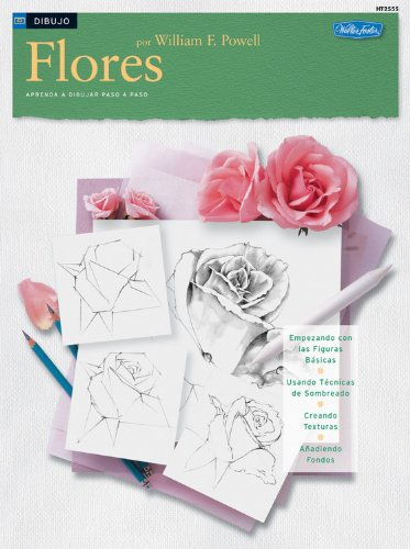 Dibujo: Flores (How to Draw & Paint) (Spanish Edition) (1560106808) by William Powell