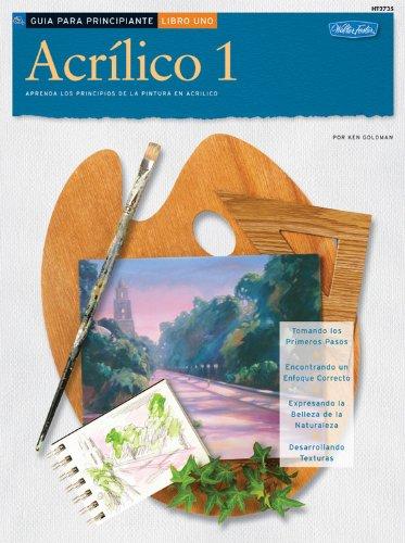 9781560106876: Acrilico 1: Aprenda los Principios de la Pintura en Acrilico (Como Dibujar y Pintar)