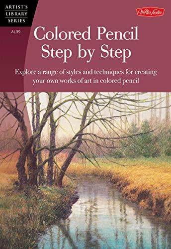 Colored Pencil Step by Step (Artist's Library): Averill, Pat; Hickmon, Sylvester; Yaun, Debra ...