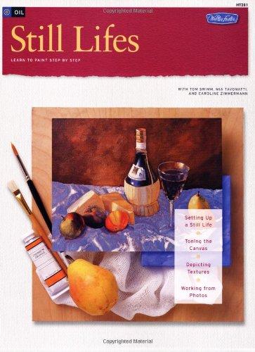 Oil: Still Lifes (How to Draw & Paint/Art Instruction Program) (1560107278) by Swimm, Tom; Tavonatti, Mia; Zimmerman