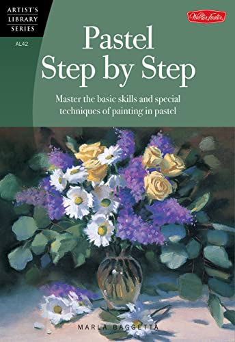 9781560108016: Pastel Step by Step: Master the basic skills and special techniques of painting in pastel (Artist's Library)