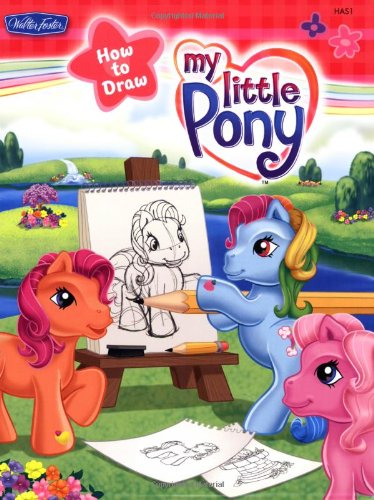 9781560108047: How to Draw My Little Pony (Hasbro How to Draw Book)