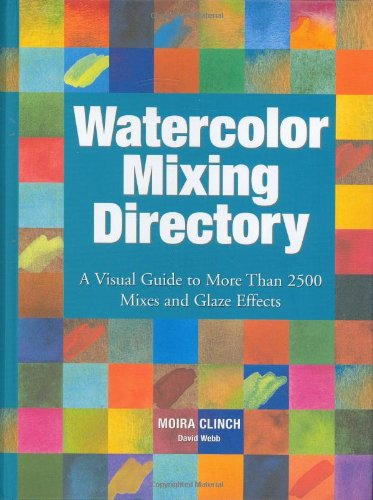 Book Cover Watercolor Mixing : Watercolor mixing directory by moira clinch david webb