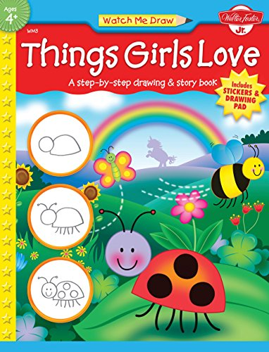 Things Girls Love [With Drawing PadWith Stickers] (Watch Me Draw (Walter Foster Paperback)): ...