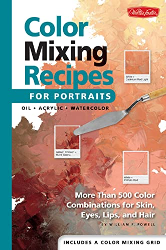 9781560109907: Color Mixing Recipes for Portraits: More than 500 Color Combinations for Skin, Eyes, Lips & Hair