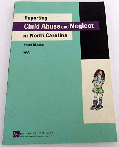 9781560112969: Reporting child abuse and neglect in North Carolina