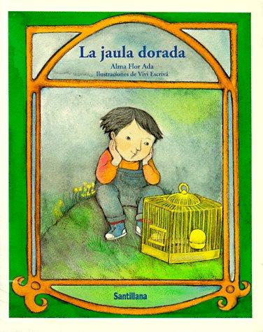 9781560143307: La Jaula Dorada / the Golden Cage (Cuentos Para Todo El Ano / Stories the Year 'round)