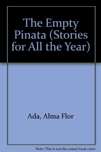 The Empty Pinata (Stories for All the: Ada, Alma Flor
