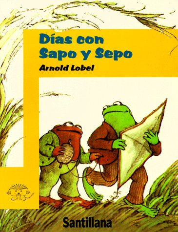 Dias Con Sapo y Sepo (Days with Frog and Toad) (Sapo y Sepo/Frog and Toad) (Spanish Edition): ...