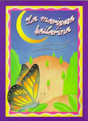 LA Mariposa Bailarina/the Butterfly Ballerina: Ruvalcaba, Carlos/ Mora,