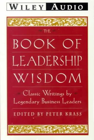 The Book of Leadership Wisdom: Classic Writings by Legendary Business Leaders (Wiley Audio)