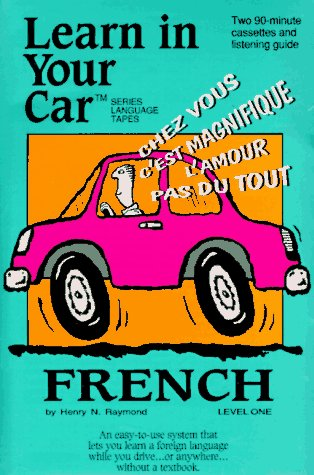 French: Level 1: Learn In Your Car: Henry N. Raymond