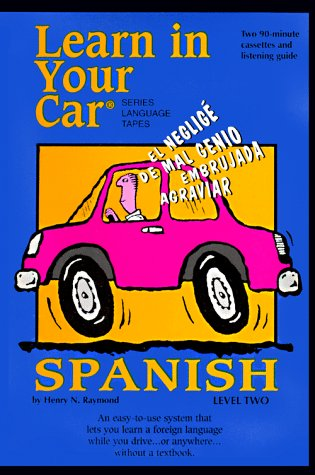 Learn in Your Car Spanish, Level 2: Raymond, Henry N.
