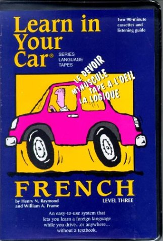Learn in Your Car: French Level 3/Listening: Raymond, Henry N.;