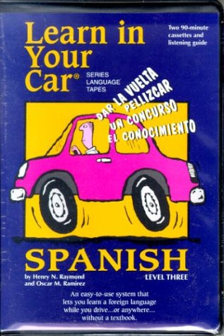 9781560151340: Learn in Your Car-Spanish Level 3 (Cassettes and Learning Guide) (English and Spanish Edition)