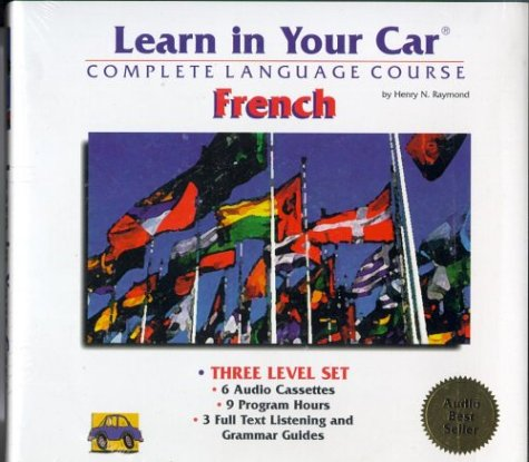 Learn in Your Car French 3-Level Set: Henry N. Raymond
