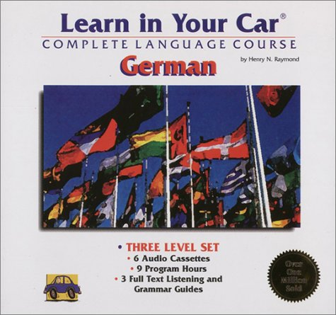 9781560151395: Learn in Your Car: German : Complete Language Course : Three Level Set (Includes Individual Volume Levels I, Ii, and III)