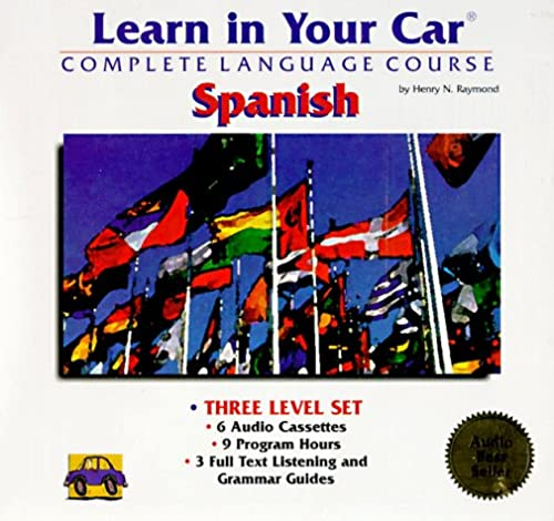 Learn in Your Car Spanish: The Complete: Raymond, Henry N.;