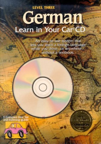 German, Level 3 (Learn in Your Car): Raymond, Henry N.