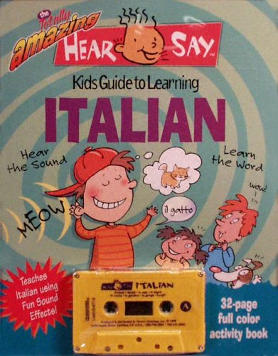 Hear-Say Italian: Kid's Guide to Learning Italian [With 32 Page Book] (Hear-Say Language ...