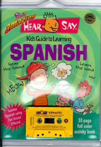 9781560156789: The Totally Amazing Hear and Say Kids Guide to Learning Spanish (Hear/Say)