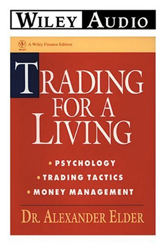 Trading for a Living: Psychology, Trading Tactics,: Elder, Alexander