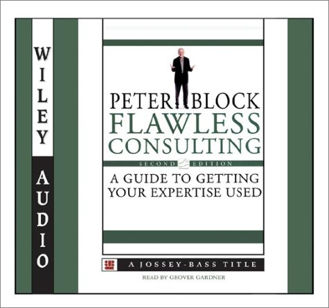 9781560159599: Flawless Consulting: A Guide to Getting Your Expertise Used (Wiley Audio)