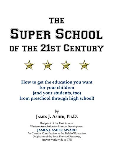 The Super School of the 21st Century (156018003X) by Asher, James J.