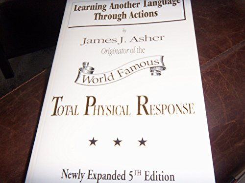 Learning Another Language Through Actions: Asher, James J.