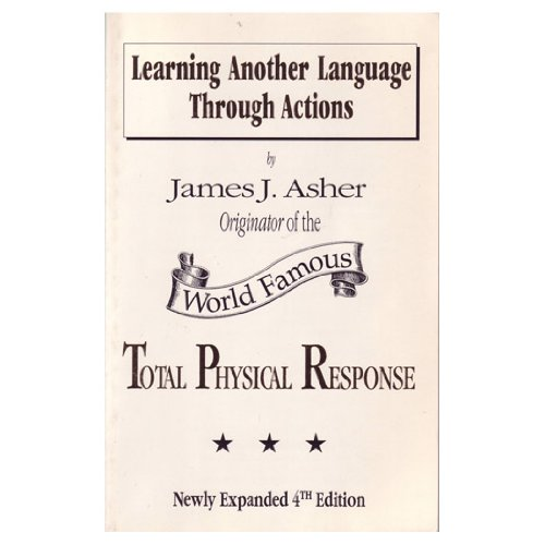 Learning Another Language Through Actions: James J. Asher
